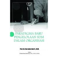 Paradigma Baru Pengelolaan SDM dalam Organisasi-Eko Indra Heri S