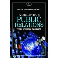 Paradigma Baru Public Relations-Anwar Arifin Andi Pate