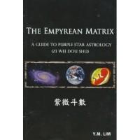 The Empyrean Matrix - A Guide To Purple Star Astrology (Zi Wei Do