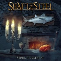 Shaft Of Steel - Steel Heartbeat 1CD 2020