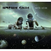 Unruly Child - Worlds Collide 1CD 2010