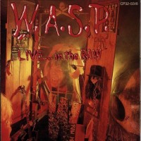 WASP - Live...In The Raw 1CD 1987