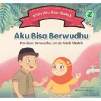 Buku Anak Muslim - Aku Bisa Berwudhu