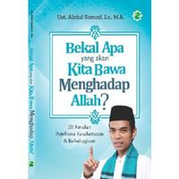 Buku Ust. Abdul Somad - Bekal Apa yang Kita Bawa Menghadap Allah?