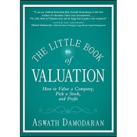 The Little Book of Valuation : How to Value a Company, Pick a Stock an