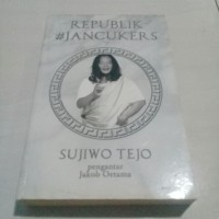 Republik jancukers. sujiwo tejo. novel ori