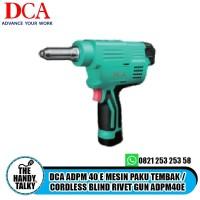 DCA ADPM 40 E MESIN PAKU TEMBAK / CORDLESS BLIND RIVET GUN ADPM40E