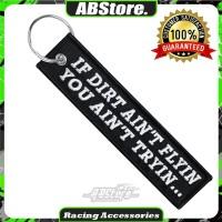 Gantungan Kunci Keychain IF DIRT AIN'T FLYIN YOU AIN'T TRYIN Premium