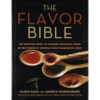 The Flavor Bible : The Essential Guide to Culinary Creativity, Based o