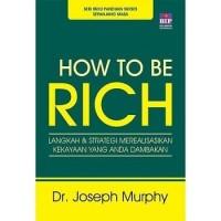 Buku How to Be Rich   Joseph Murphy (Bisnis)