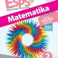 Buku ESPS MATEMATIKA SMA KLS 11 PEMINATAN Penerbit ERLANGGA