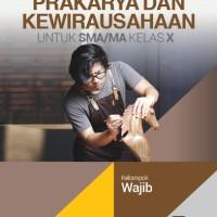 Buku Prakarya dan kewirausahaan SMA KLS 10 WAJIB Penerbit ERLANGGA