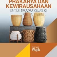 Buku Prakarya dan kewirausahaan SMA KLS 11 WAJIB Penerbit ERLANGGA