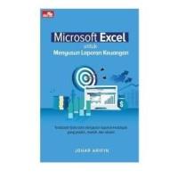 Buku Microsoft Excel untuk Menyusun Laporan Keuangan   Johar Arifin