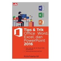 Buku Tips & Trik Office Word, Excel, dan PowerPoint 2016