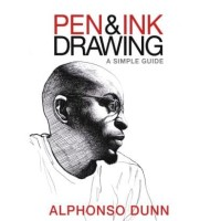 Pen And Ink [1] - a simple guide Alphonso Dunn