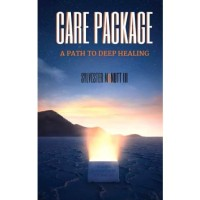 Care Package: A Path To Deep Healing Sylvester McNutt III [McNut