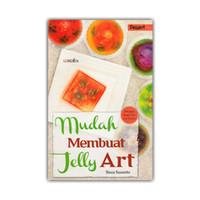 Mudah Membuat Jelly Art/Demedia Pustaka