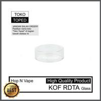 Hop N Vape KOF RDTA Replacement Glass | kaca pengganti vape Diskon