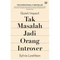 Buku Quiet Impact: Tak Masalah Jadi Orang Introver - Sylvia Loehk