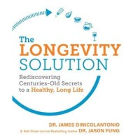 The Longevity Solution: Rediscovering Centuries-Old Secrets to a