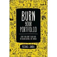 Burn Your Portfolio: Stuff they don't teach you in design school,