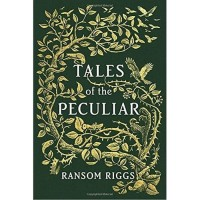 New !! Tales of the Peculiar HC by Ransom Riggs