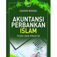 Akuntansi Perbankan Islam Teori dan Praktik-Sugeng Widodo