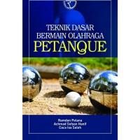 Teknik Dasar Bermain Olahraga Petanque – Ramdan Pelana