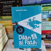 NOVEL ORIGINAL Dilan & Al Fatih