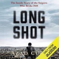 Long Shot The Inside Story Of The Snipers Who Broke Isis Azad Cudi