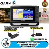 GARMIN ECHOMAP PLUS TOUCH 75CV GT20 PANOPTIX LIVESCOPE 010-01895-30