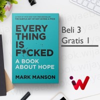 Everything Is F*cked: A Book About Hope (by Mark Manson)