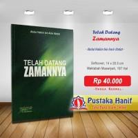 Buku Telah Datang Zamannya Ustadz Abdul Hakim Abdat