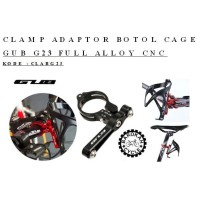 Clamp Adaptor Botol Cage GUB G23 Full Alloy CNC
