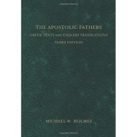 The Apostolic Fathers : Greek Texts and English Translations