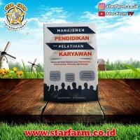 Buku Manajemen Pendidikan Dan Pelatihan Bagi Karyawan - Star Farm