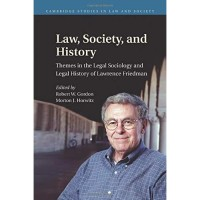 Law, Society, and History : Themes in the Legal Sociology and Legal Hi