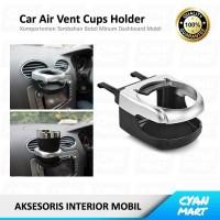 Tempat Minuman Mobil Car Air Vent Drink Cup Holder Variasi Mobil