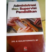 ORIGINAL ADMINISTRASI DAN SUPERVISI PENDIDIKAN -ROSDA- NGALIM P.