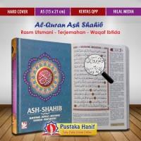 Al Quran Terjemah Ash Shahib Mushaf Rasm Utsmani Ukuran A5 Hilal Media