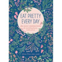 Eat Pretty Every Day: 365 Daily Inspirations (eBook)