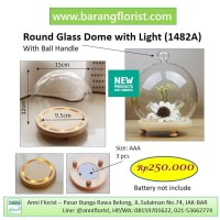 Round Glass Dome with Light n Ball Handle dia.15cm (1482A), Dome Kaca