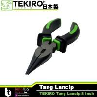 """Tekiro Tang Lancip 8"""" LONG NOSE PLIERS TEKIRO 8 Inch 8 In 8 Inchi"""