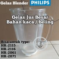 GELAS JUS BESAR KACA BELING BLENDER PHILIPS HR 2116 2071 2061 2115