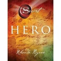 Buku The Secret: Hero (Hard Cover) . Rhonda Byrne