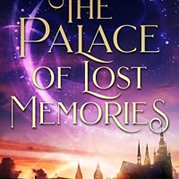 The Palace of Lost Memories (After the Rift Book 1) (by C.J. Archer)
