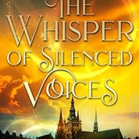 The Whisper of Silenced Voices (After The Rift Book 3) (C.J. Archer)