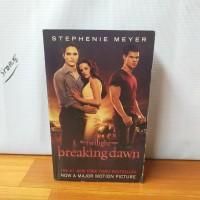 Novel The Twilight Saga Breaking Dawn By Stephenie Meyer Bahasa Inggri