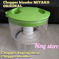 CHOPPER DAGING/MEAT CHOPPER BLENDER BLENDER MIYAKO ORIGINAL.